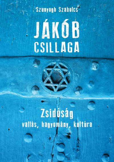 Jákób csillaga – Zsidóság vallás, hagyomány, kultúra