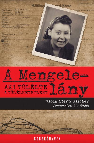 A Mengele-lány – Aki túlélte a túlélhetetlent