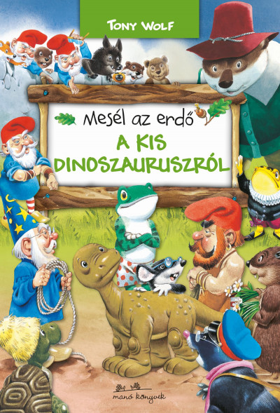 Mesél az erdő – A kis dinoszauruszról