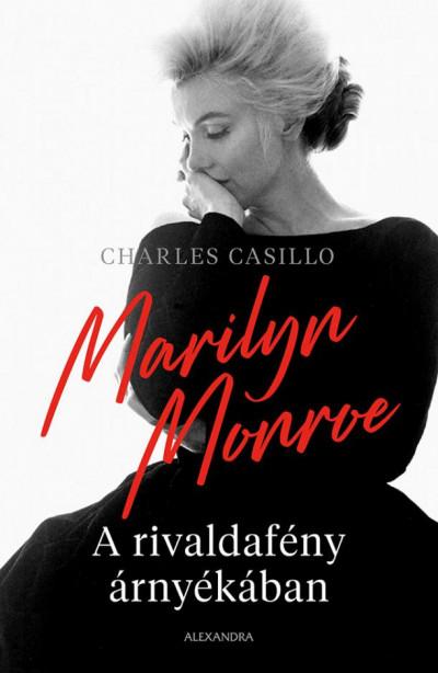 Marilyn Monroe – A rivaldafény árnyékában