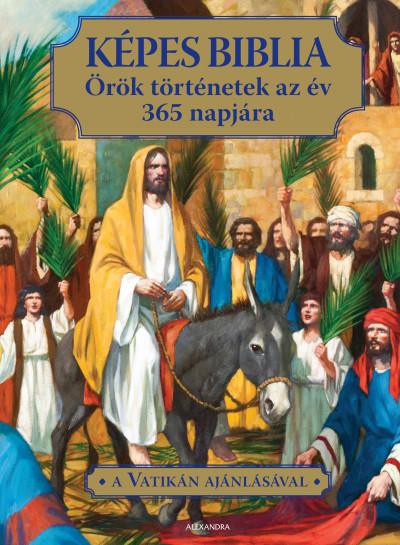 Képes Biblia – Örök történetek az év 365 napjára