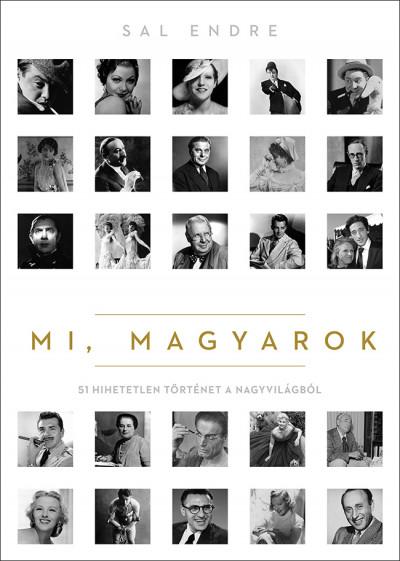 Mi, magyarok – 51 hihetetlen történet a nagyvilágból