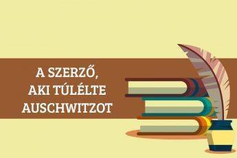 A szerző, aki túlélte Auschwitzot