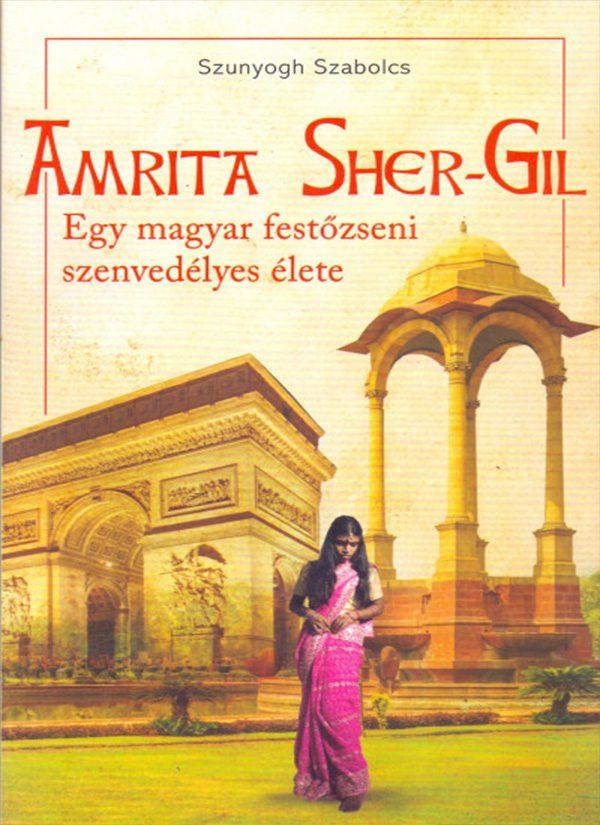 Amrita Sher-Gil – Egy magyar festőzseni szenvedélyes élete