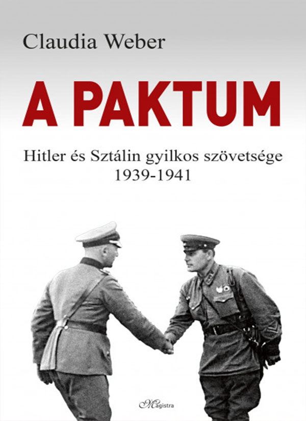 A paktum – Hitler és Sztálin gyilkos szövetsége