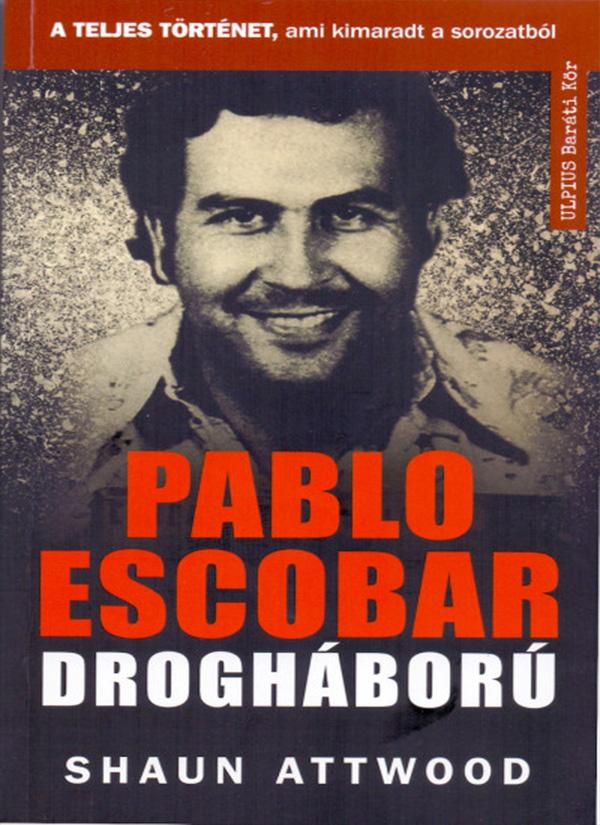 Pablo Escobar – Drogháború