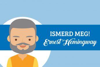 ISMERD MEG! 1. rész Ernest Hemingway