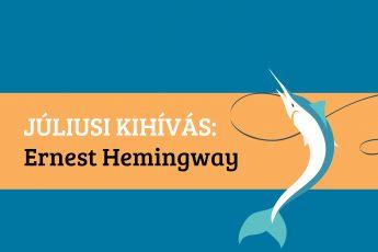 Júliusi kihívás: Ernest Hemingway