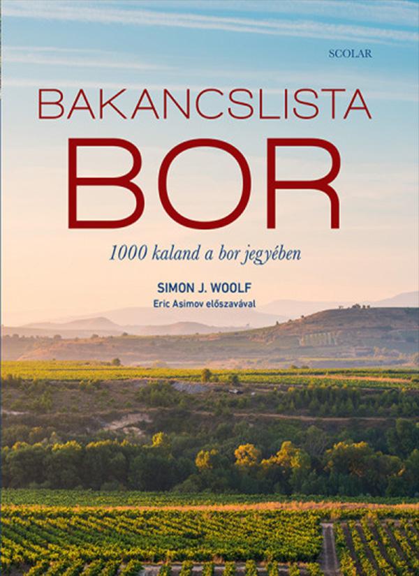 Bakancslista – Bor – 1000 kaland a bor jegyében