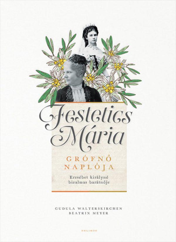 Festetics Mária grófnő naplója